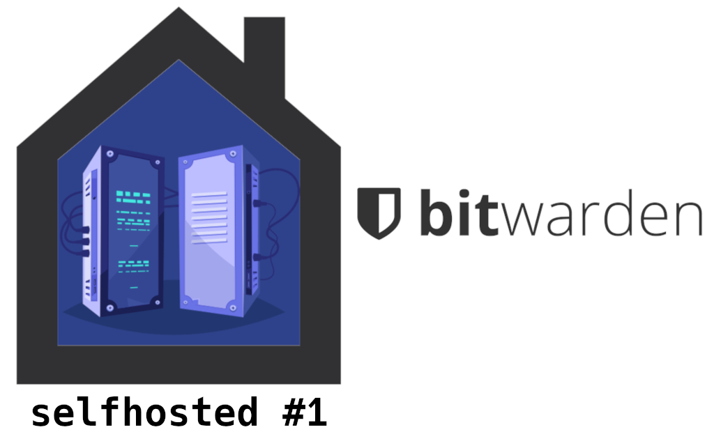 selfhosted #1 - Bitwarden cover
